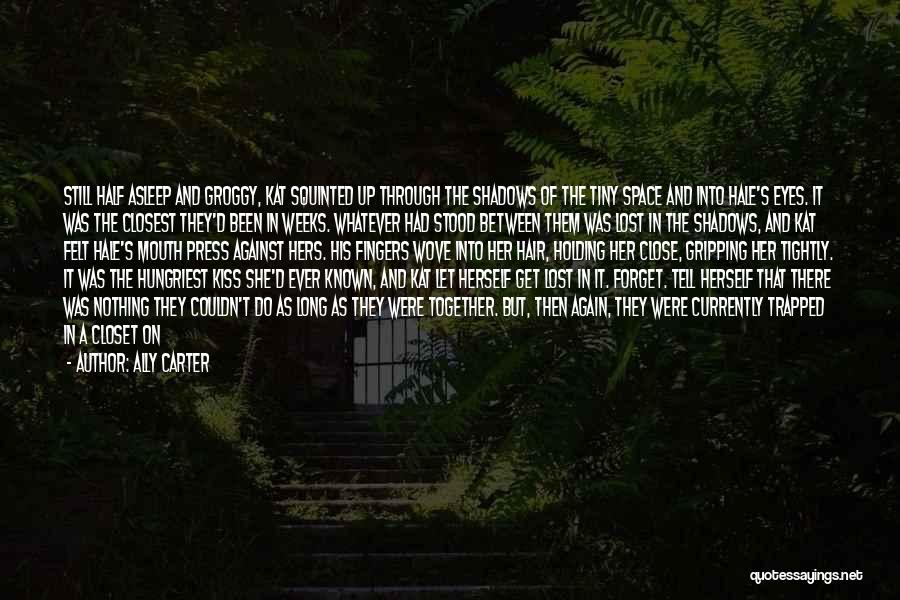 Holding Too Tightly Quotes By Ally Carter
