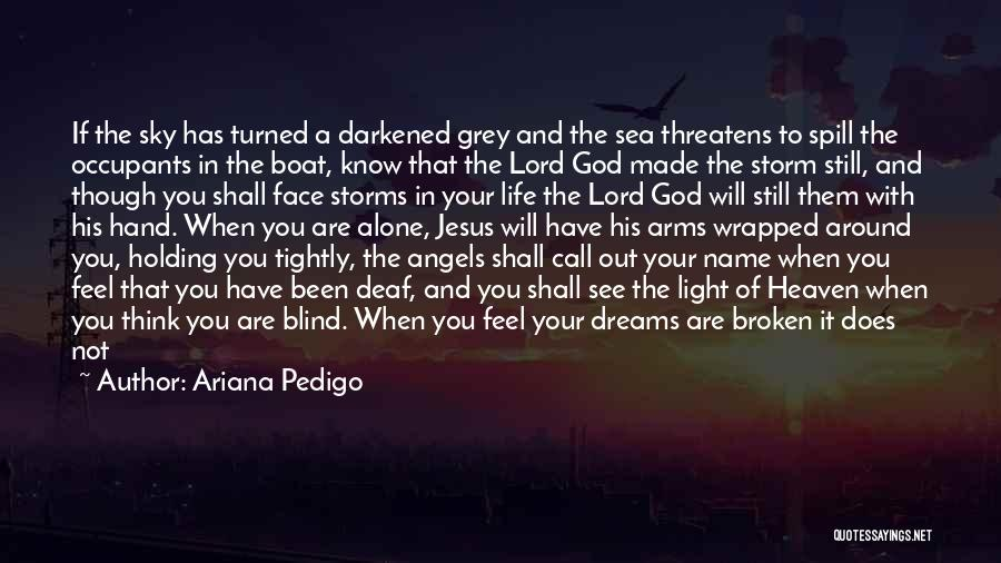 Holding Too Tightly Quotes By Ariana Pedigo