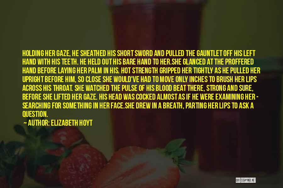 Holding Too Tightly Quotes By Elizabeth Hoyt