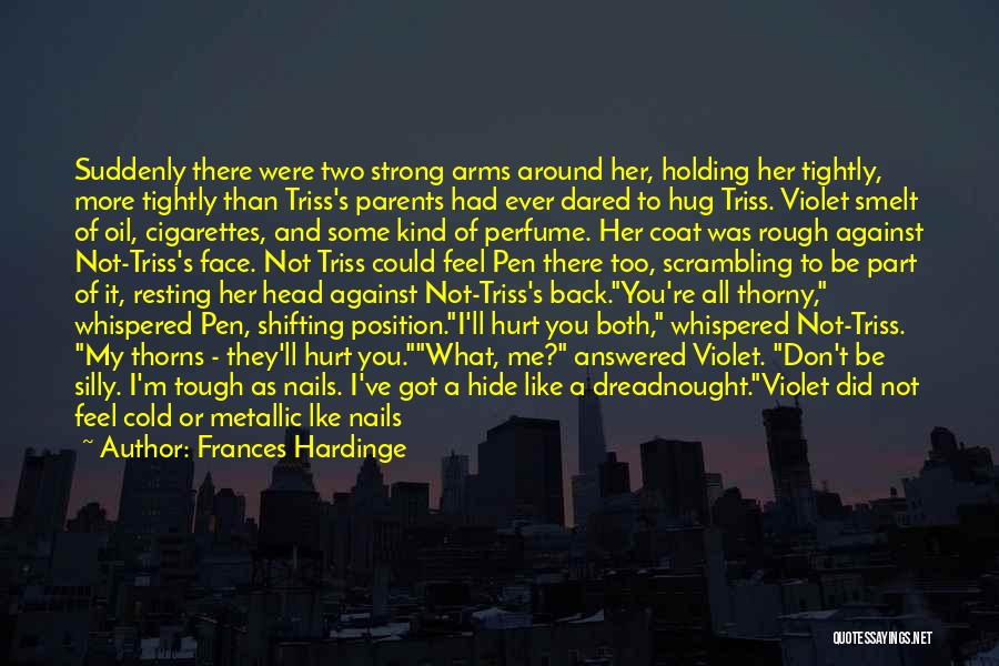 Holding Too Tightly Quotes By Frances Hardinge