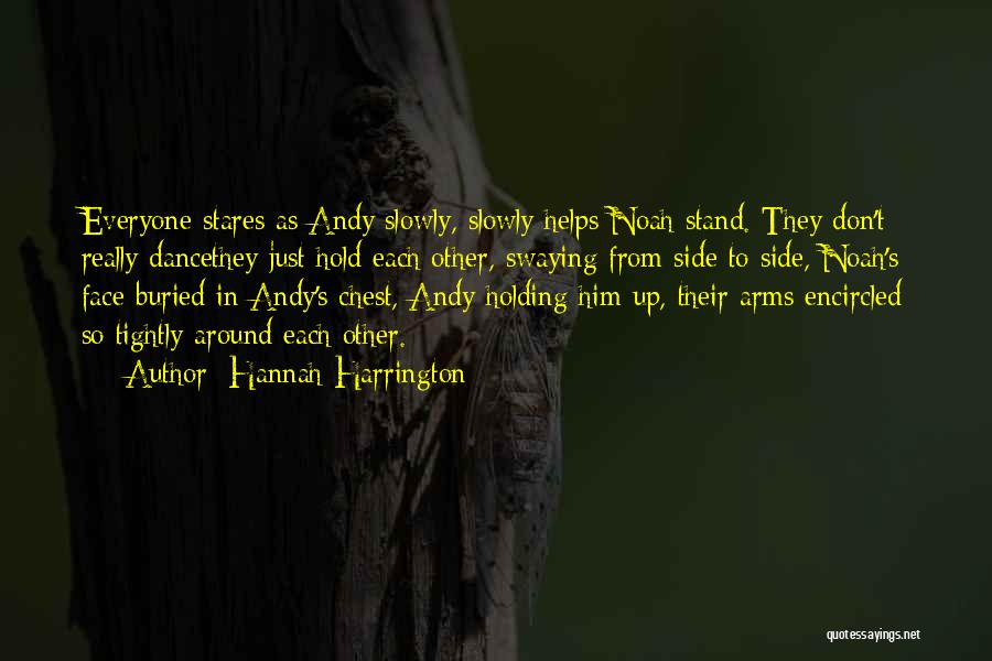 Holding Too Tightly Quotes By Hannah Harrington