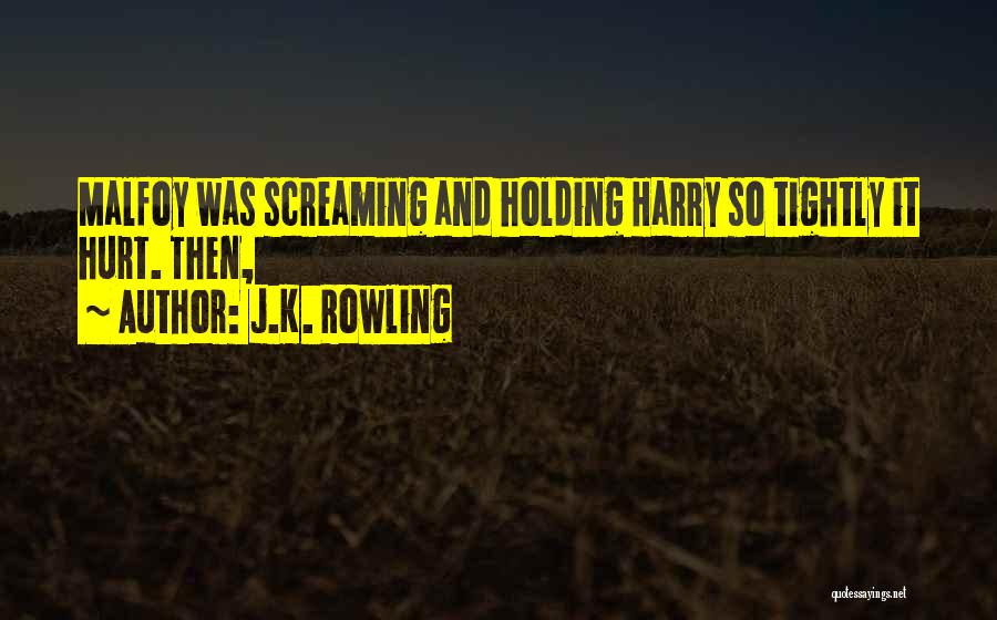 Holding Too Tightly Quotes By J.K. Rowling