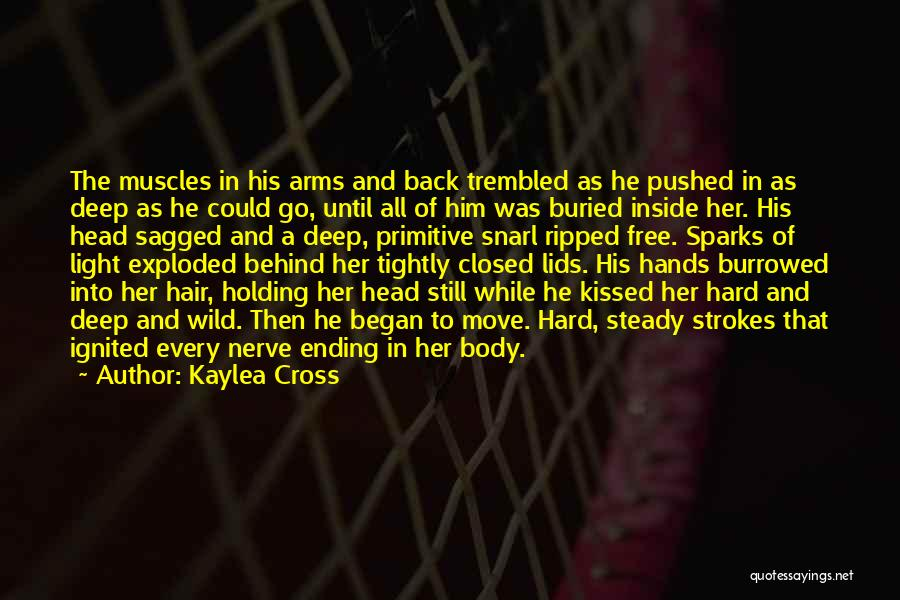 Holding Too Tightly Quotes By Kaylea Cross