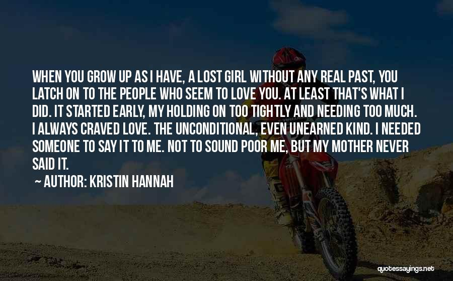 Holding Too Tightly Quotes By Kristin Hannah