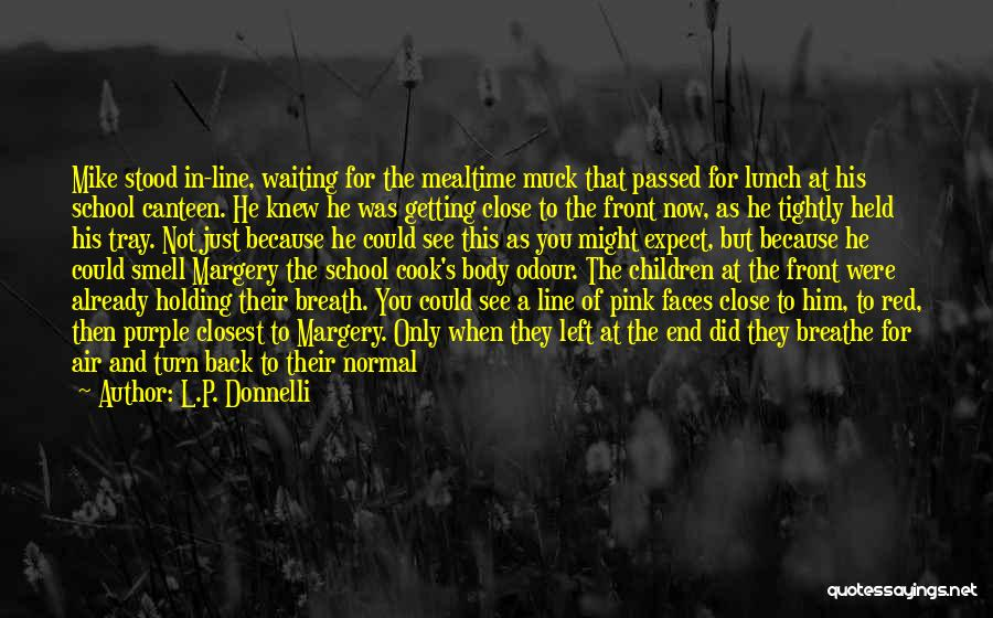Holding Too Tightly Quotes By L.P. Donnelli