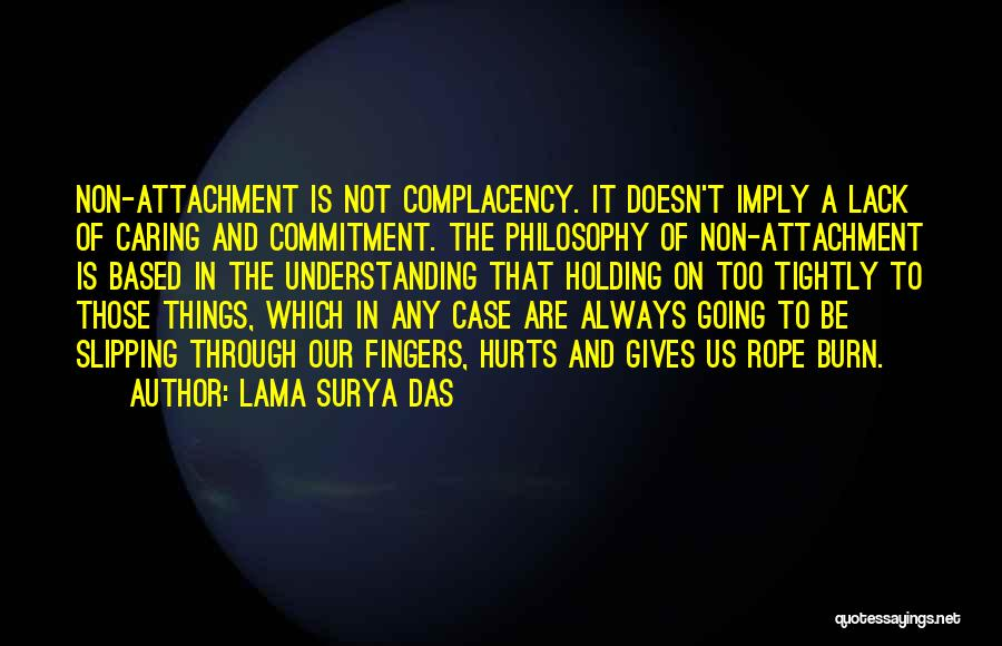 Holding Too Tightly Quotes By Lama Surya Das