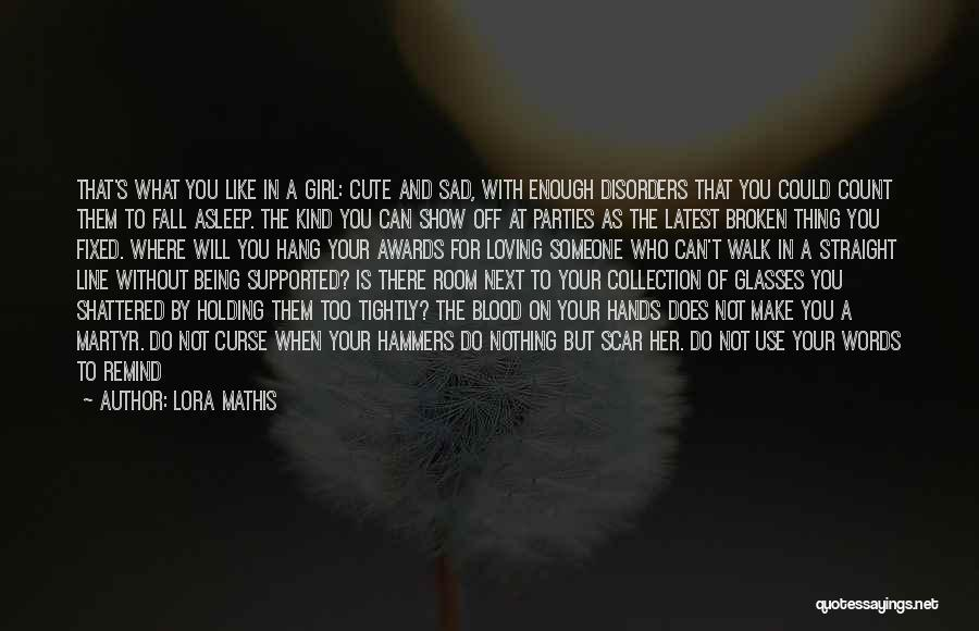 Holding Too Tightly Quotes By Lora Mathis