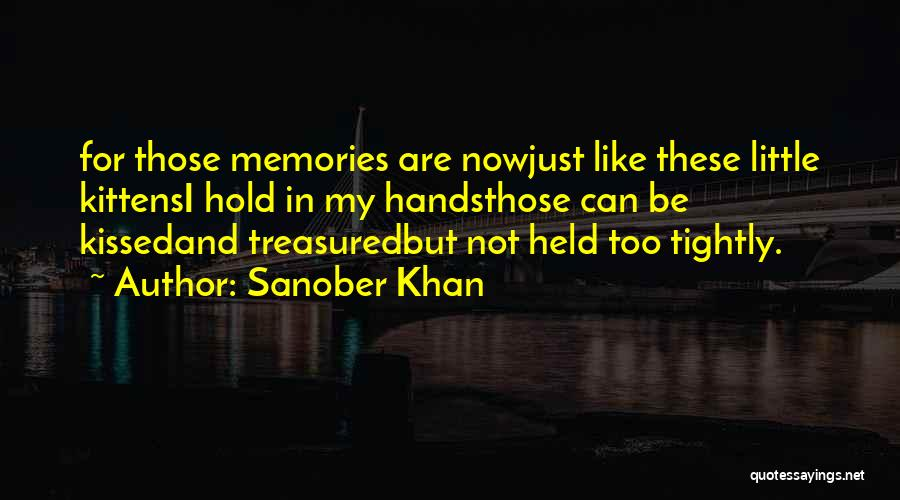 Holding Too Tightly Quotes By Sanober Khan