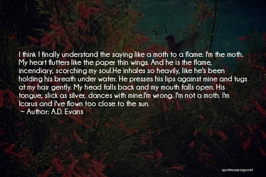 Holding Your Tongue Quotes By A.D. Evans