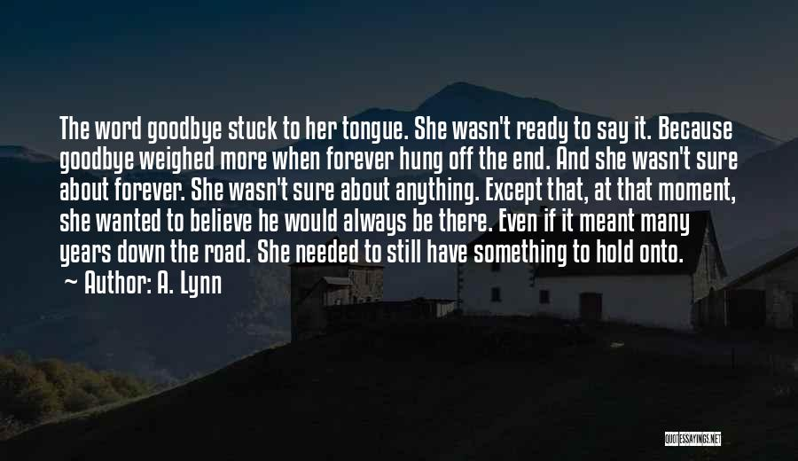 Holding Your Tongue Quotes By A. Lynn