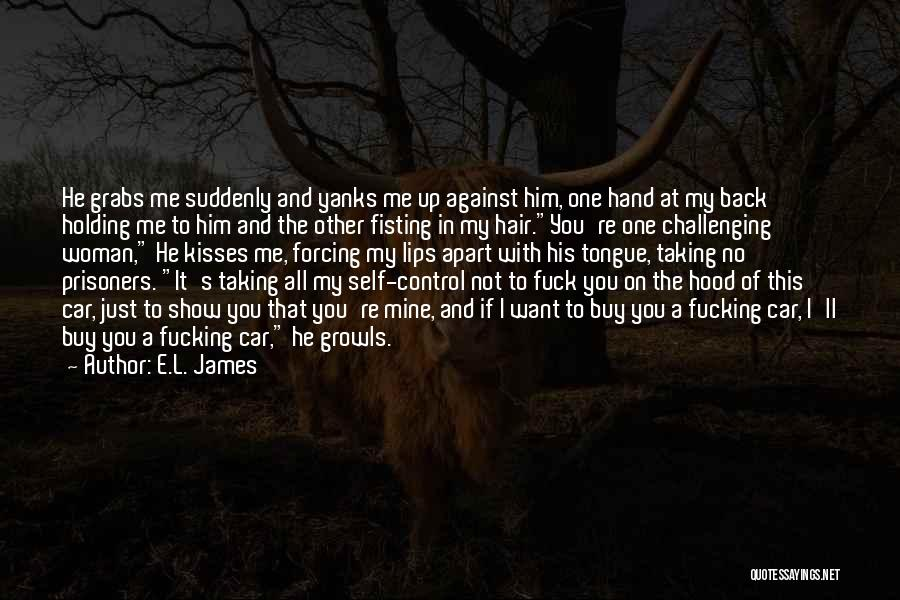 Holding Your Tongue Quotes By E.L. James