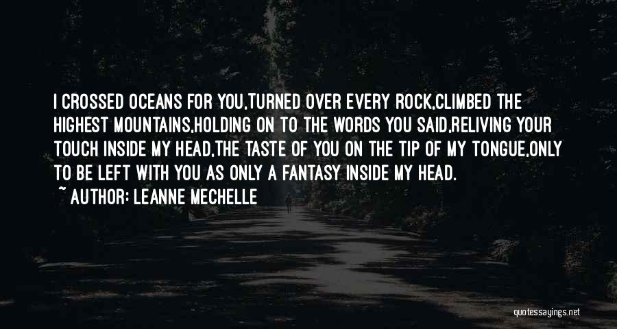 Holding Your Tongue Quotes By LeAnne Mechelle