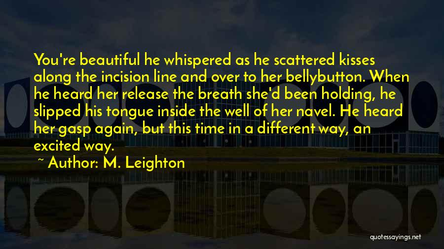 Holding Your Tongue Quotes By M. Leighton