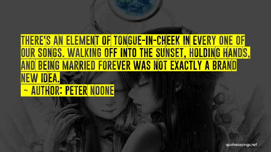 Holding Your Tongue Quotes By Peter Noone