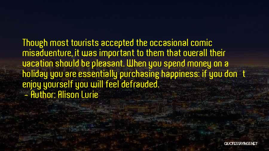 Holiday Travel Quotes By Alison Lurie