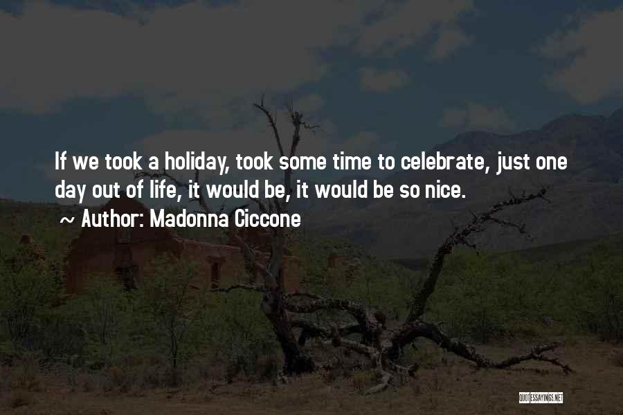 Holiday Travel Quotes By Madonna Ciccone