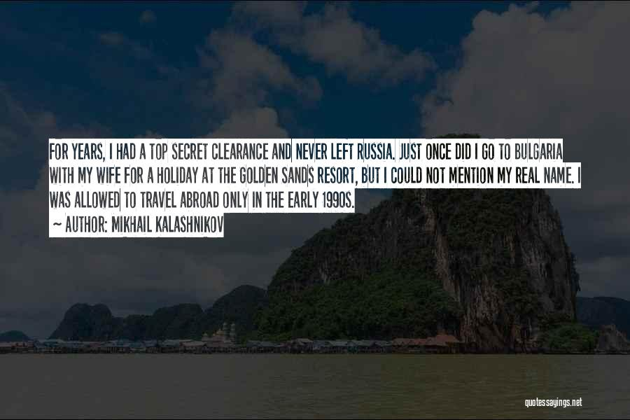 Holiday Travel Quotes By Mikhail Kalashnikov