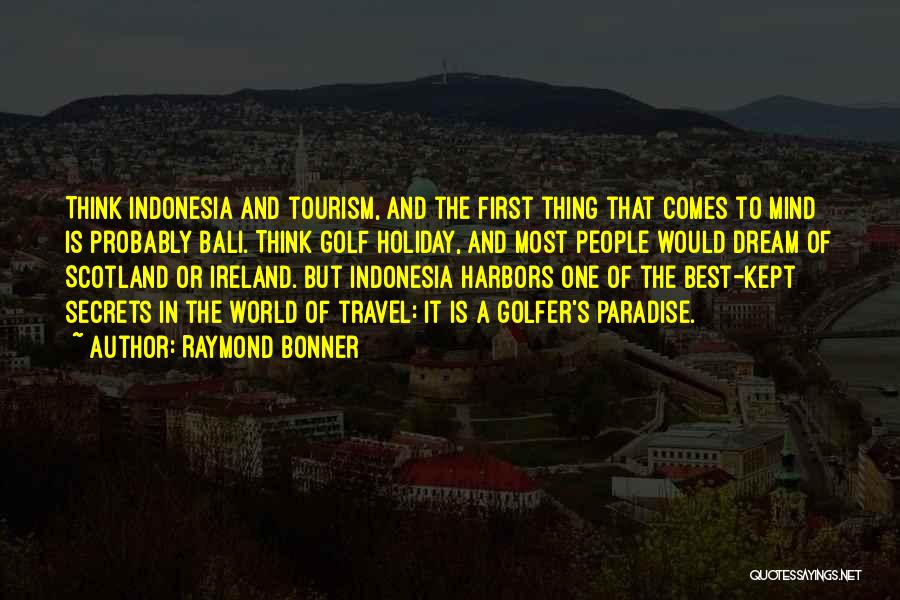 Holiday Travel Quotes By Raymond Bonner