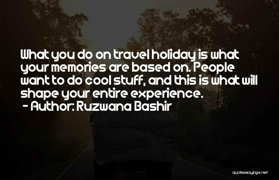 Holiday Travel Quotes By Ruzwana Bashir