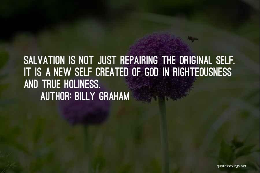 Holiness And Righteousness Quotes By Billy Graham