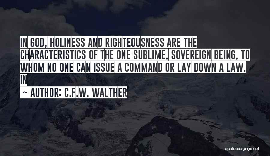 Holiness And Righteousness Quotes By C.F.W. Walther
