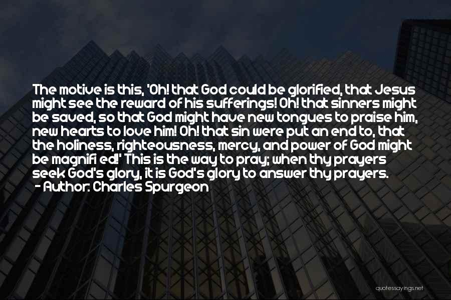 Holiness And Righteousness Quotes By Charles Spurgeon