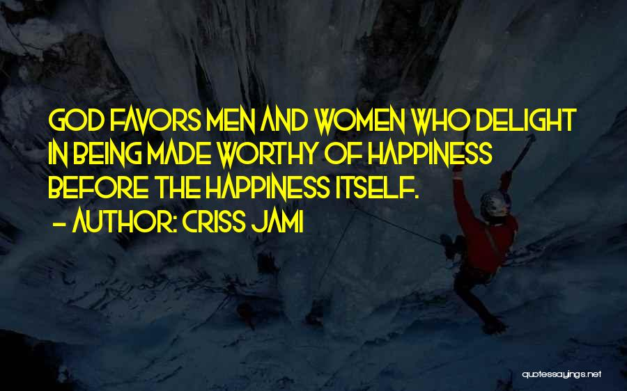 Holiness And Righteousness Quotes By Criss Jami