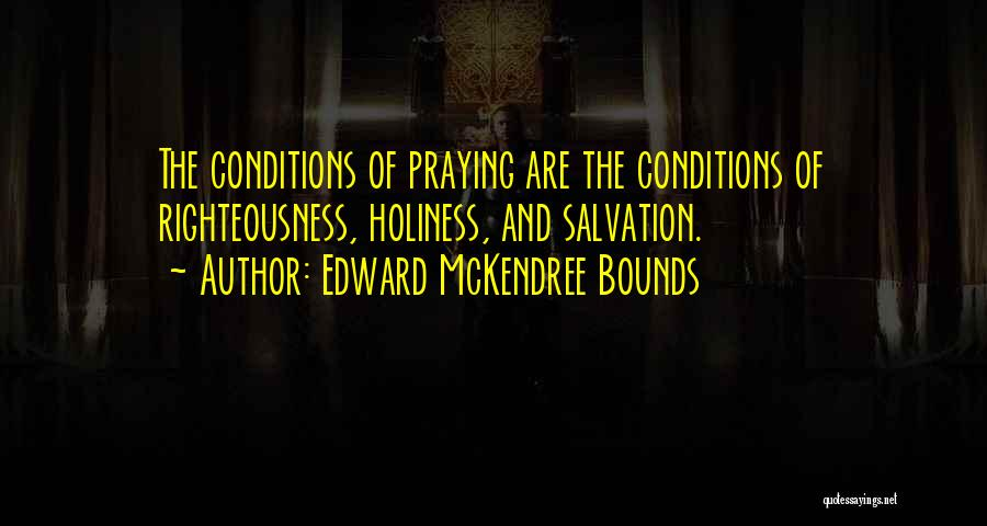 Holiness And Righteousness Quotes By Edward McKendree Bounds