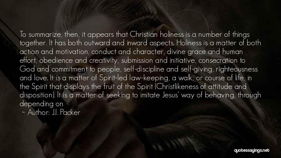 Holiness And Righteousness Quotes By J.I. Packer