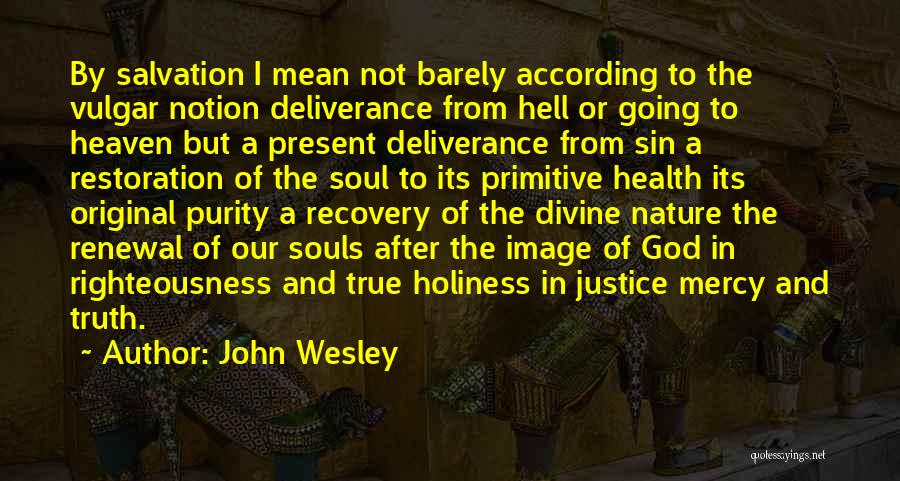 Holiness And Righteousness Quotes By John Wesley
