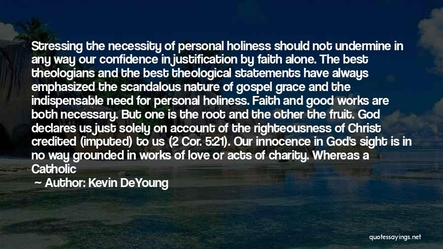 Holiness And Righteousness Quotes By Kevin DeYoung