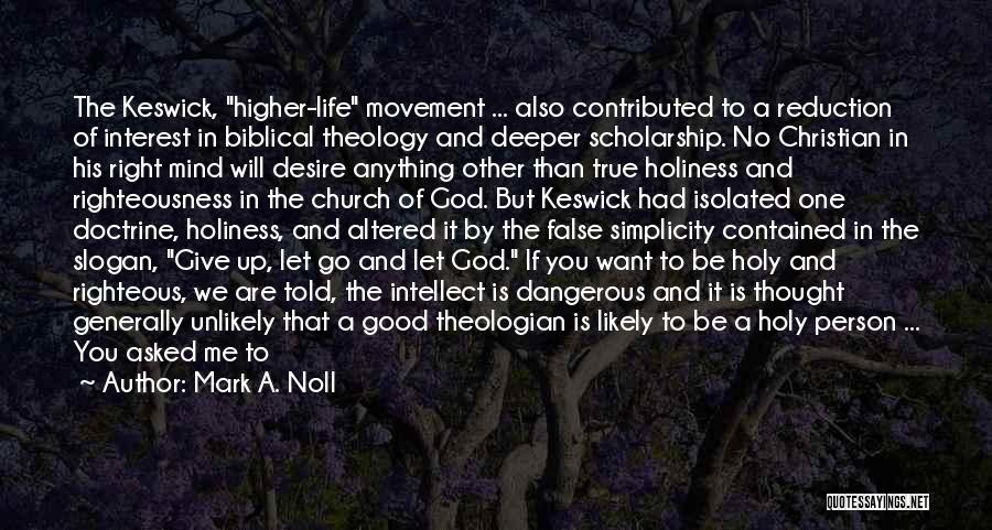 Holiness And Righteousness Quotes By Mark A. Noll