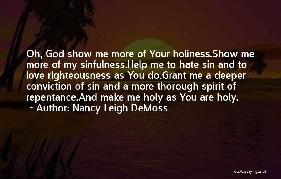 Holiness And Righteousness Quotes By Nancy Leigh DeMoss