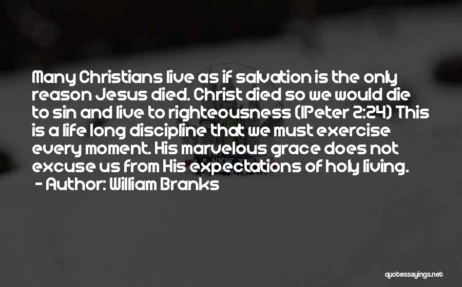 Holiness And Righteousness Quotes By William Branks