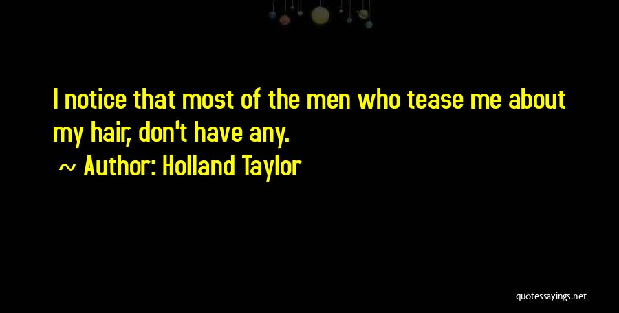 Holland Taylor Quotes 1086001