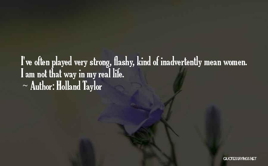 Holland Taylor Quotes 1579698
