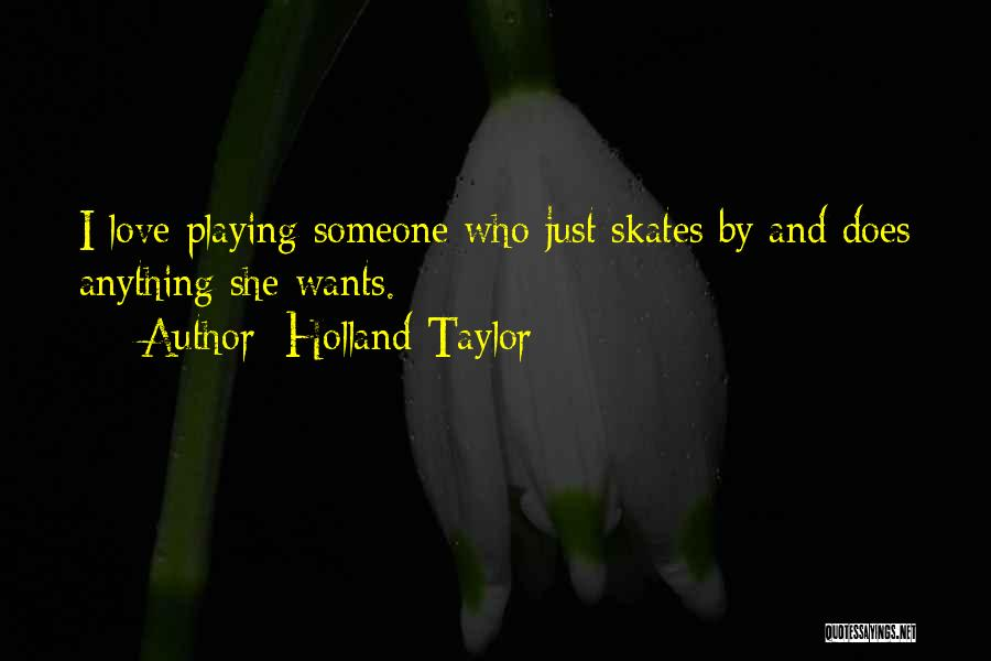 Holland Taylor Quotes 2238437