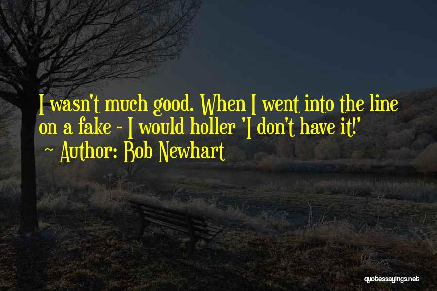 Holler Quotes By Bob Newhart