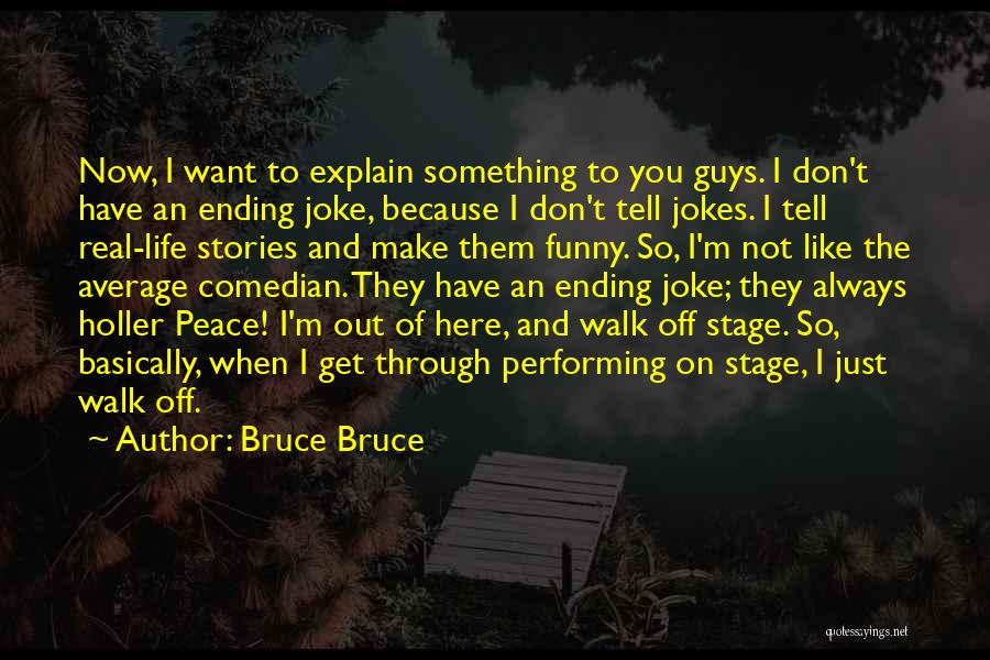 Holler Quotes By Bruce Bruce
