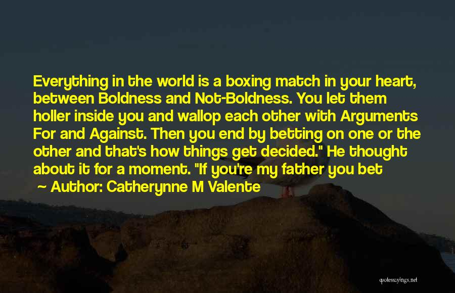 Holler Quotes By Catherynne M Valente