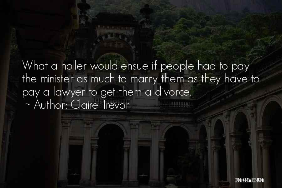 Holler Quotes By Claire Trevor