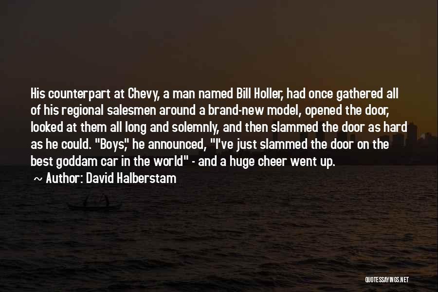 Holler Quotes By David Halberstam