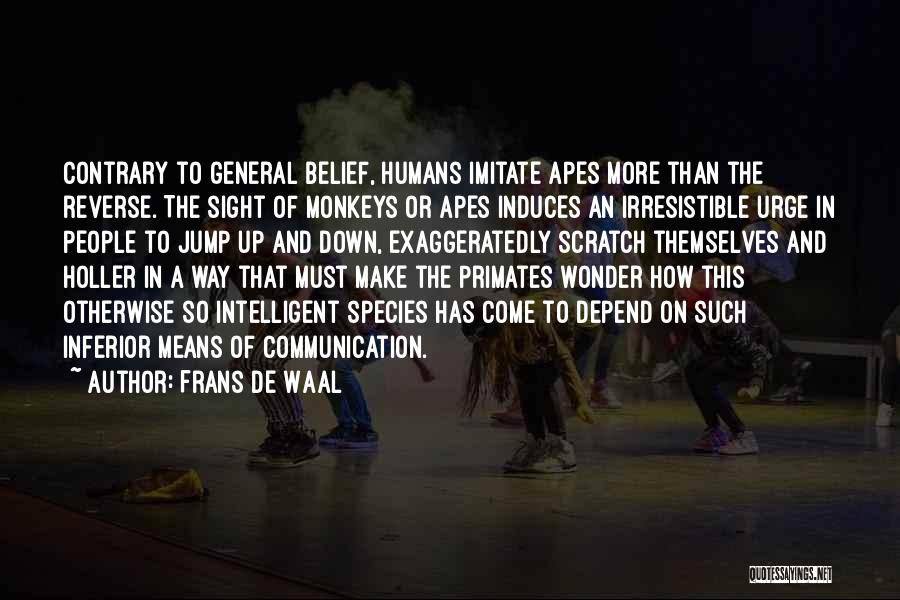 Holler Quotes By Frans De Waal