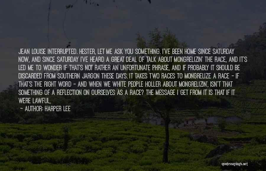 Holler Quotes By Harper Lee