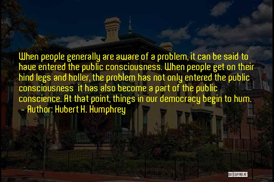 Holler Quotes By Hubert H. Humphrey
