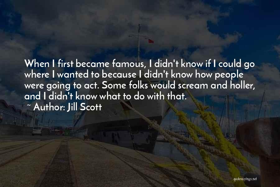 Holler Quotes By Jill Scott