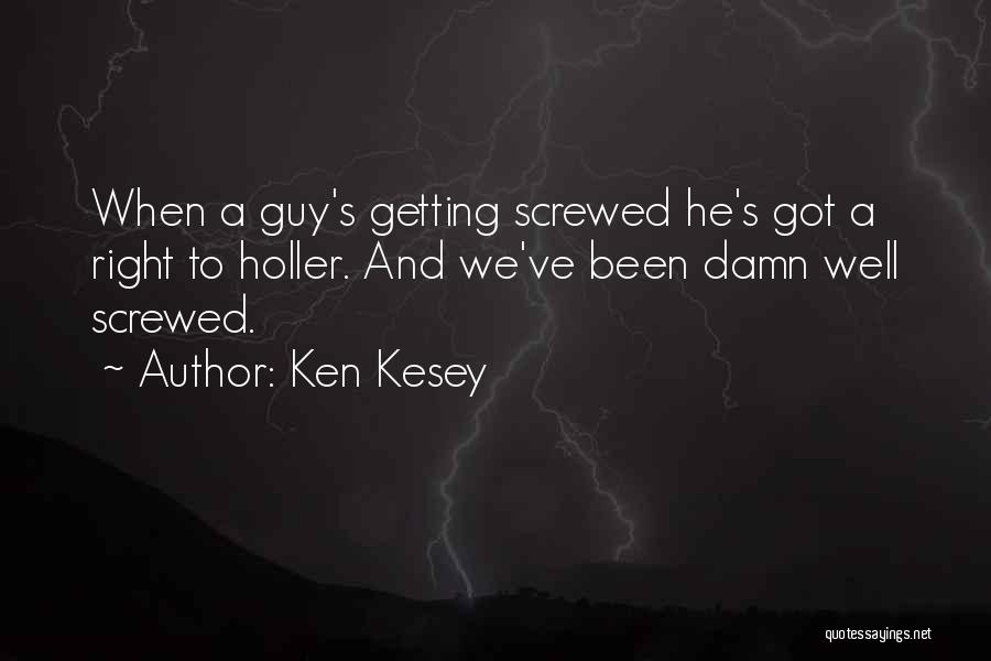 Holler Quotes By Ken Kesey