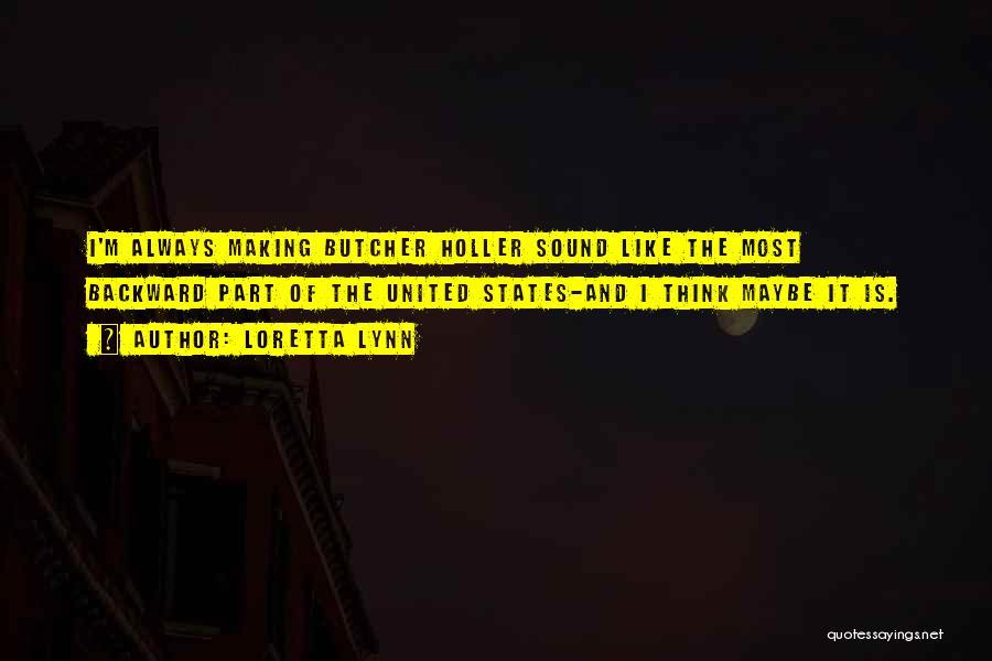 Holler Quotes By Loretta Lynn
