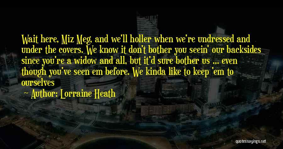 Holler Quotes By Lorraine Heath