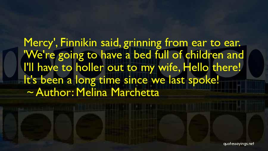 Holler Quotes By Melina Marchetta